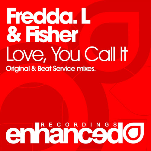 Fredda L and Fisher - Love You Call It (Beat Service Remix)