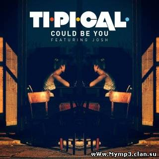 Ti.Pi.Cal. feat. Josh - Could Be You (Radio Edit 2012)