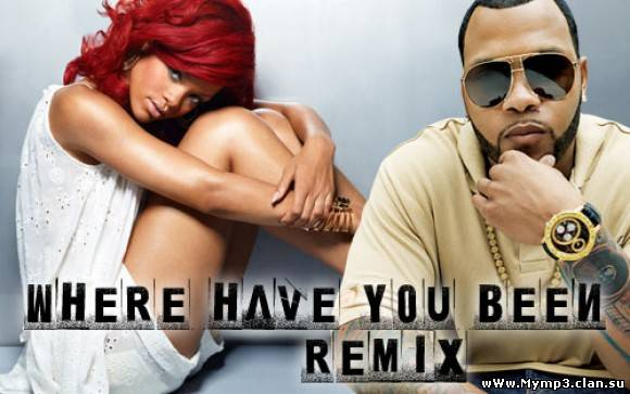 Rihanna feat. Flo Rida - Where Have You Been (Remix 2012)