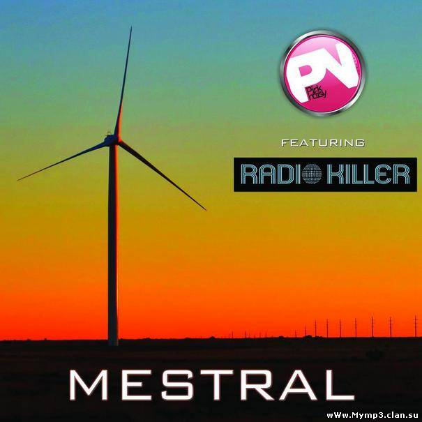 Pink Noisy feat. Radio Killer - Mestral (DiGi Radio Mix 2012)